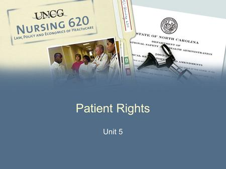 Patient Rights Unit 5. 2 Patient Rights l 1960's: patients turned to nurses for information l Protection of patient's right to refuse treatment l Informed.