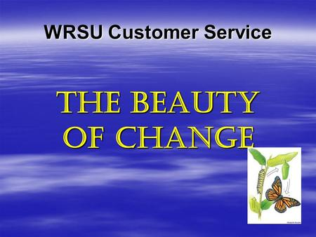 WRSU Customer Service The Beauty of Change. Privacy and Confidentiality.