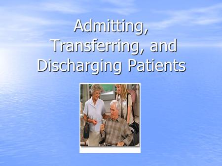 Admitting, Transferring, and Discharging Patients