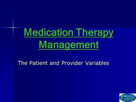 Medication Therapy Management The Patient and Provider Variables.