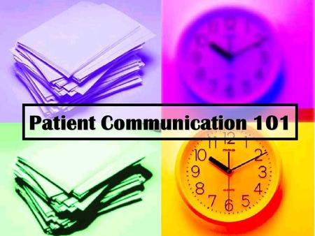 Patient Communication 101. Pre Question #1 ____ % of words in a message are conveyed through verbal communication? 1. 38% 2. 7% 3. 55% 4. None of the.