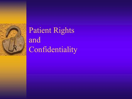 Patient Rights and Confidentiality. Inform Patient of their Rights  Upon admissions  Written information available in English and Spanish  Non-English.