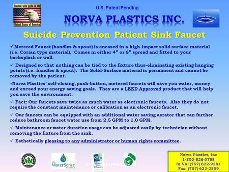 Suicide Prevention Patient Sink Faucet Metered Faucet (handles & spout) is encased in a high-impact solid surface material (i.e. Corian type material).