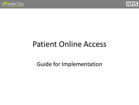 Patient Online Access Guide for Implementation. What is Patient Online Access? GMS Contract/PMS Agreement What are the benefits? Support and Resources.
