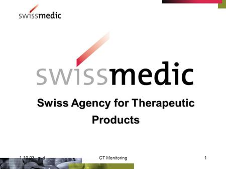 1.10.03 - gvdCT Monitoring1 Swiss Agency for Therapeutic Products.