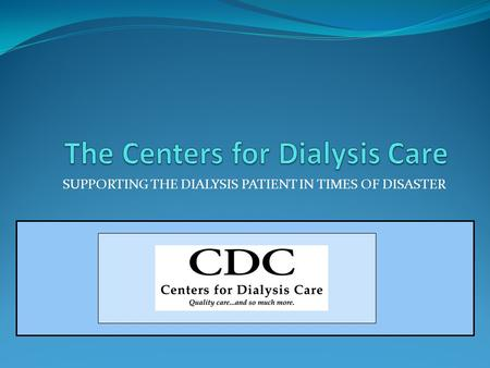 SUPPORTING THE DIALYSIS PATIENT IN TIMES OF DISASTER.
