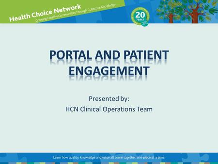 Presented by: HCN Clinical Operations Team. 2 TopicPage Top Reasons to have and use the Patient Portal3 Sample Portal Websites4 Portal 1016 Meaningful.