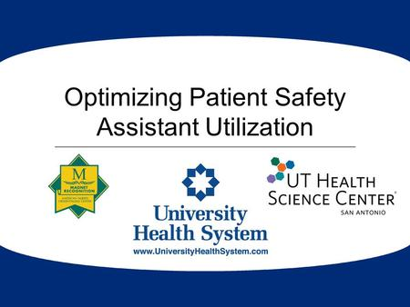 Optimizing Patient Safety Assistant Utilization. Members Christine Andre, MD, Assistant Professor, Division of Hospital Medicine Michelle Ryerson, DNP,