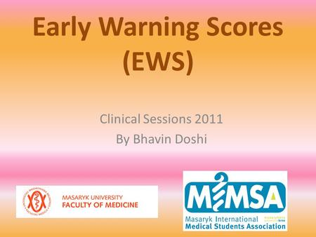Early Warning Scores (EWS) Clinical Sessions 2011 By Bhavin Doshi.