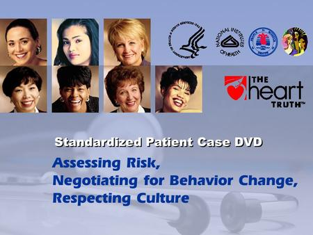 Assessing Risk, Negotiating for Behavior Change, Respecting Culture Standardized Patient Case DVD.