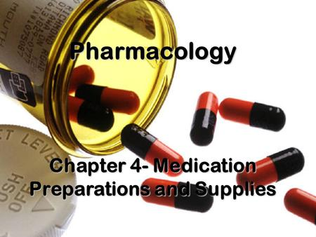 Mrs. Holmes Chapter 4- Medication Preparations and Supplies