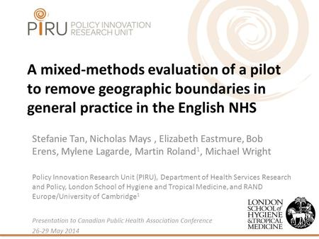 A mixed‐methods evaluation of a pilot to remove geographic boundaries in general practice in the English NHS Stefanie Tan, Nicholas Mays, Elizabeth Eastmure,