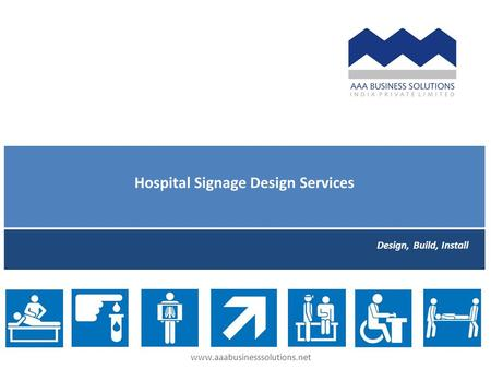 Hospital Signage Design Services Design, Build, Install www.aaabusinesssolutions.net.