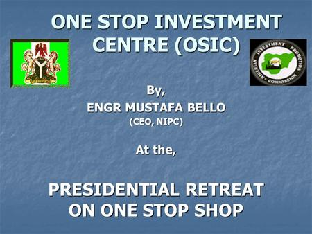 ONE STOP INVESTMENT CENTRE (OSIC)