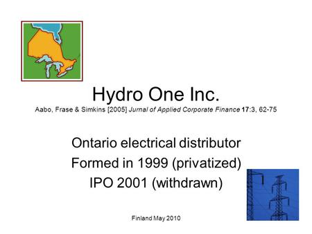 enterprise risk management at hydro one 2010-6-9 an early adopter of enterprise risk management, energy giant hydro one anticipated new threats and opportunities in an industry that faced climate change and carbon legislation, the deregulation of electricity markets, and the greater adoption of renewable technologies ceo laura formusa felt hydro.