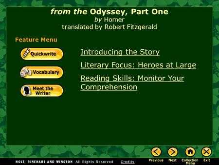 Introducing the Story Literary Focus: Heroes at Large Reading Skills: Monitor Your Comprehension from the Odyssey, Part One by Homer translated by Robert.