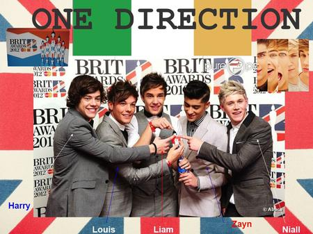 Harry Niall Zayn LiamLouis ONE DIRECTION. One direction, Is a new group, a boys band composed of five British & Irish members. They were the winners of.