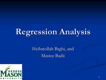 1 Regression Analysis Heibatollah Baghi, and Mastee Badii.