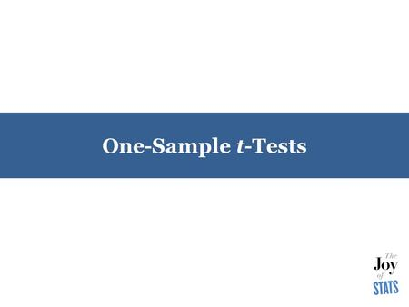 One-Sample t-Tests. A Story Problem An educational consulting firm claims its new reading curriculum improves the mean reading score of children. Last.