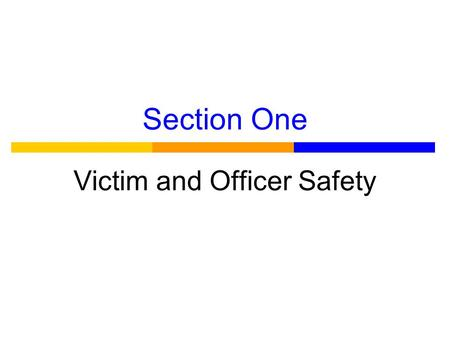 Section One Victim and Officer Safety. Introductory Note on Language.