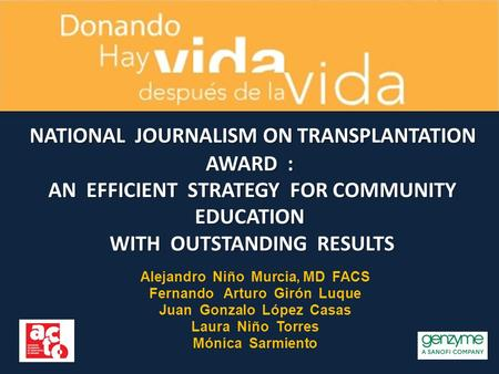 NATIONAL JOURNALISM ON TRANSPLANTATION AWARD : AN EFFICIENT STRATEGY FOR COMMUNITY EDUCATION WITH OUTSTANDING RESULTS NATIONAL JOURNALISM ON TRANSPLANTATION.