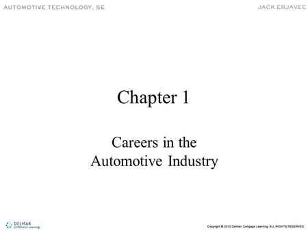 Chapter 1 Careers in the Automotive Industry. Need For Technicians The U.S. Dept. of Labor predicts faster than average growth in technician job rates.U.S.