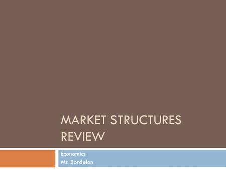 Market Structures Review
