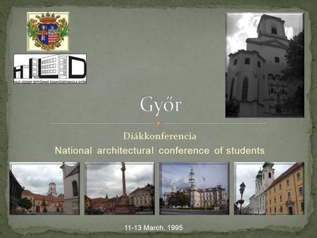 Diákkonferencia National architectural conference of students 11-13 March, 1995.