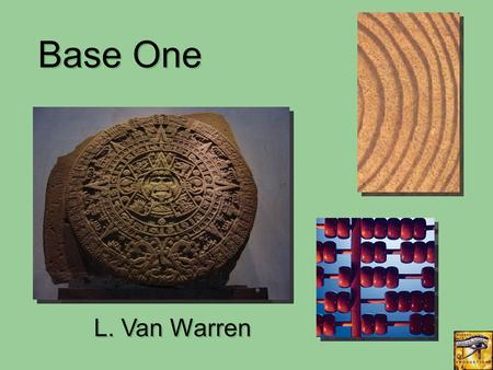 Base One L. Van Warren. Start at the beginning… What is a placeholder?