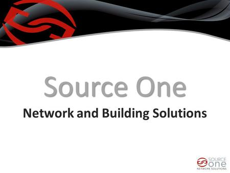 Source One Source One Network and Building Solutions.