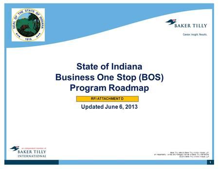 State of Indiana Business One Stop (BOS) Program Roadmap Updated June 6, 2013 RFI ATTACHMENT D.