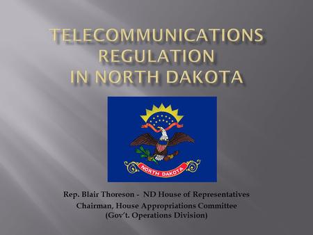 Rep. Blair Thoreson - ND House of Representatives Chairman, House Appropriations Committee (Gov't. Operations Division)