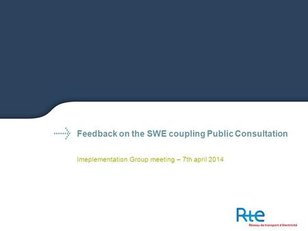 Feedback on the SWE coupling Public Consultation Imeplementation Group meeting – 7th april 2014.