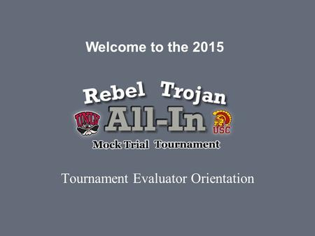 Tournament Evaluator Orientation Welcome to the 2015.