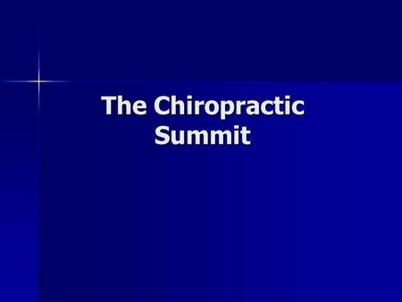 The Chiropractic Summit. Chiropractic Summit Summit I was held in September 2007; attended by 13 chiropractic organizations; The Chiropractic Summit now.