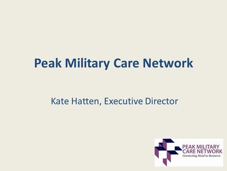Peak Military Care Network Kate Hatten, Executive Director.