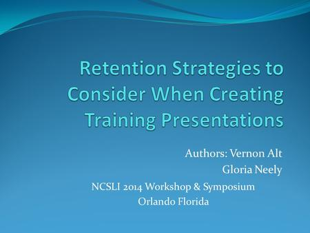 Authors: Vernon Alt Gloria Neely NCSLI 2014 Workshop & Symposium Orlando Florida.