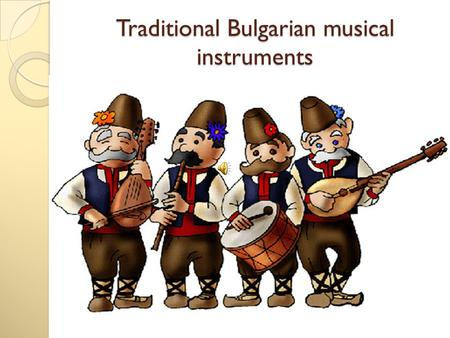 Traditional Bulgarian musical instruments