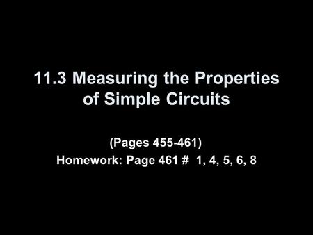 11.3 Measuring the Properties of Simple Circuits