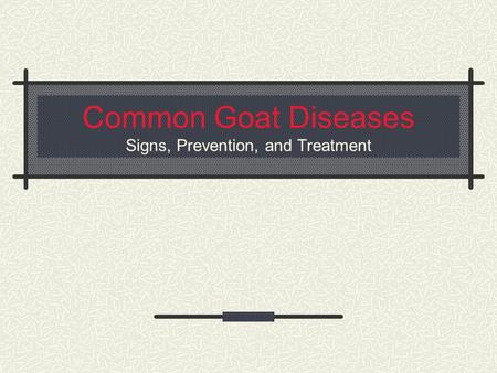 Common Goat Diseases Signs, Prevention, <strong>and</strong> Treatment