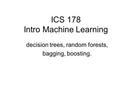 ICS 178 Intro Machine Learning