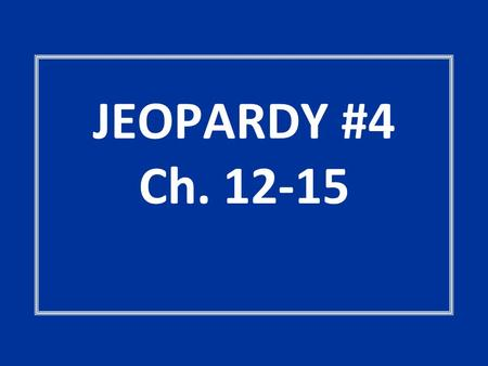 JEOPARDY #4 Ch. 12-15. POT LUCKWon't Budge-it! A Taxing Effort More Budgetary Concerns Acting with Resolve! Number Nuisance 100 200 300 400 500.