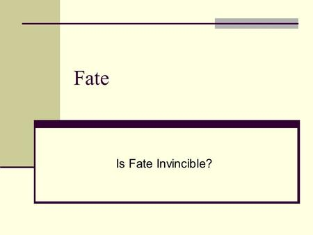 Fate Is Fate Invincible?. The Logical Argument 1)It's either true that you will eat dinner tonight or it's true that you won't. 2)If it's true that you.