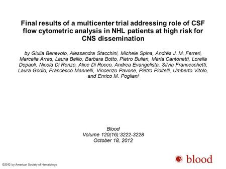 Final results of a multicenter trial addressing role of CSF flow cytometric analysis in NHL patients at high risk for CNS dissemination by Giulia Benevolo,