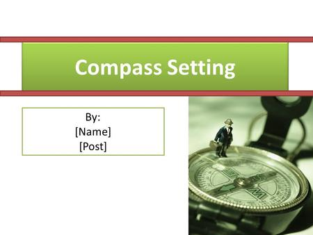 Compass Setting By: [Name] [Post]. Apakah kegunaan kompas?