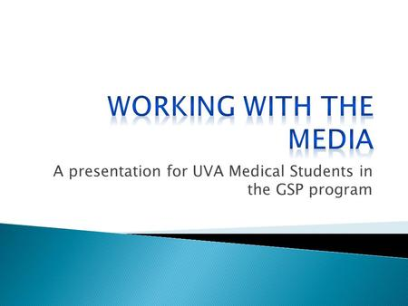 A presentation for UVA Medical Students in the GSP program.