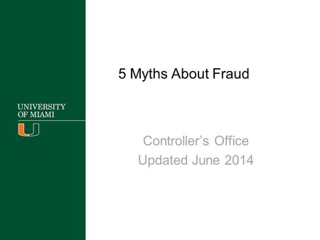 5 Myths About Fraud Controller's Office Updated June 2014.