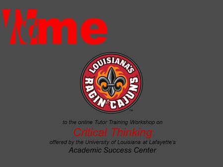 Welcome Critical Thinking Academic Success Center