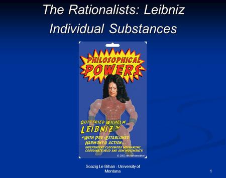 The Rationalists: Leibniz Individual Substances