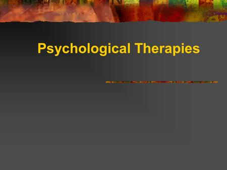 "Psychological Therapies Psychotherapy is: ""…essentially a conversation which involves listening to and talking with those in trouble with the aim of."